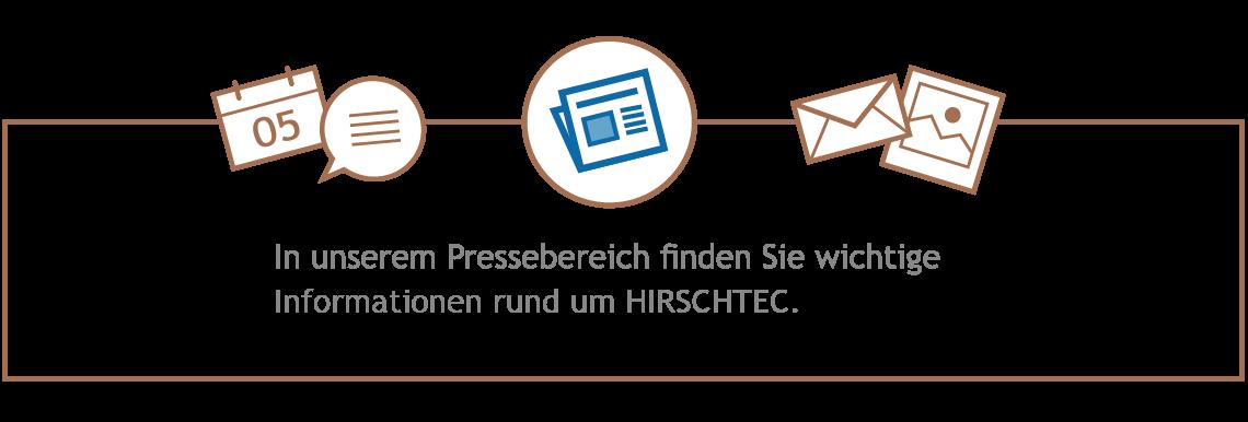 Pressebereich: In unserem Pressebereich finden Sie aktuelle Informationen rund um HIRSCHTEC