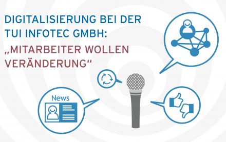"""Digitalisierung bei der TUI InfoTec GmbH: """"Mitarbeiter wollen Veränderung"""""""
