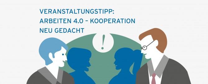 Veranstaltungstipp: Arbeiten 4.0 - Kooperation neu gedacht