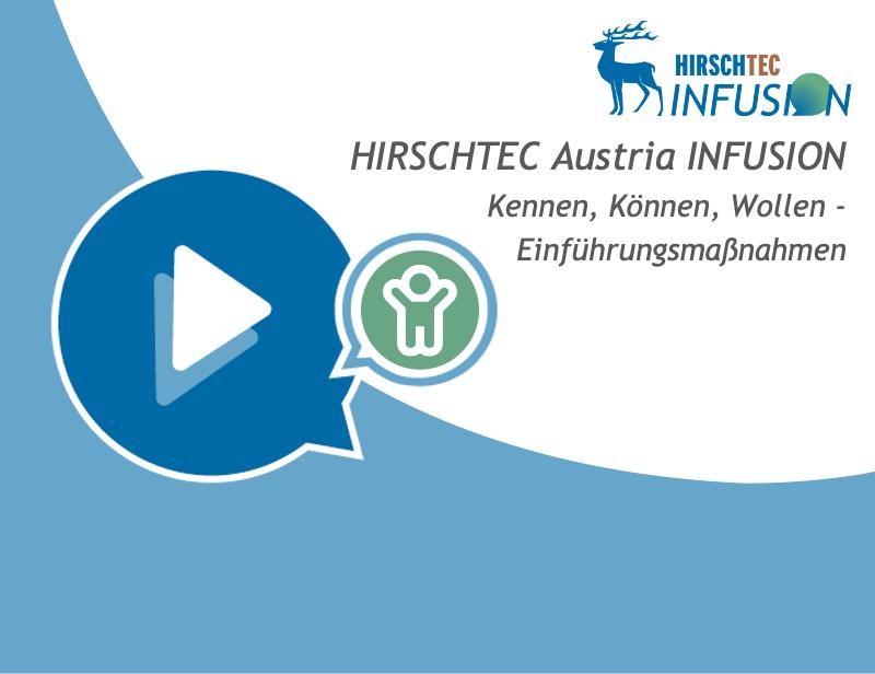 Austria Infusion - Kennen, Können, Wollen | HIRSCHTEC