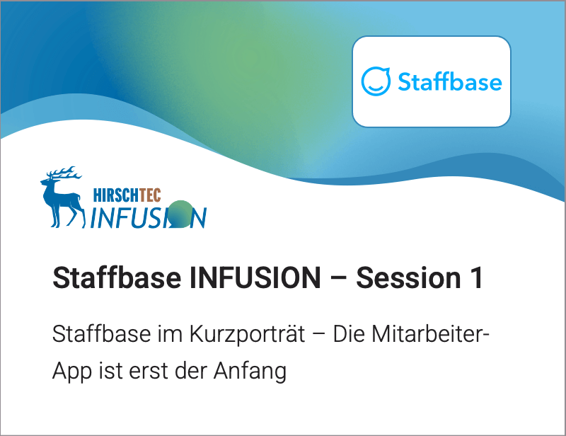 Staffbase INFUSION Session 1 | HIRSCHTEC